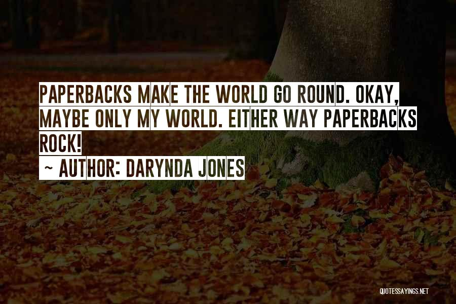 World Go Round Quotes By Darynda Jones