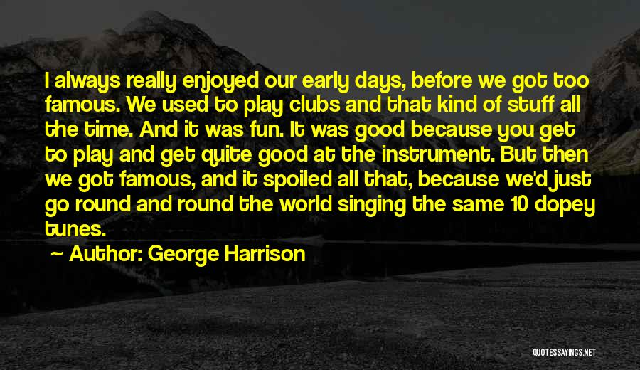 World Go Round Quotes By George Harrison