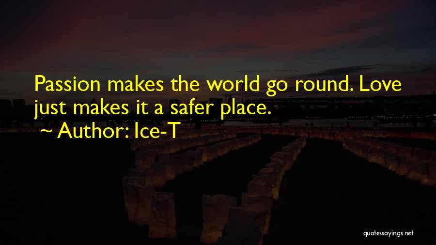 World Go Round Quotes By Ice-T