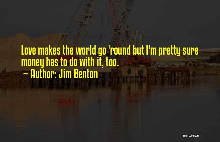 World Go Round Quotes By Jim Benton