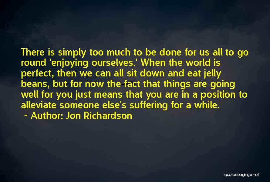 World Go Round Quotes By Jon Richardson