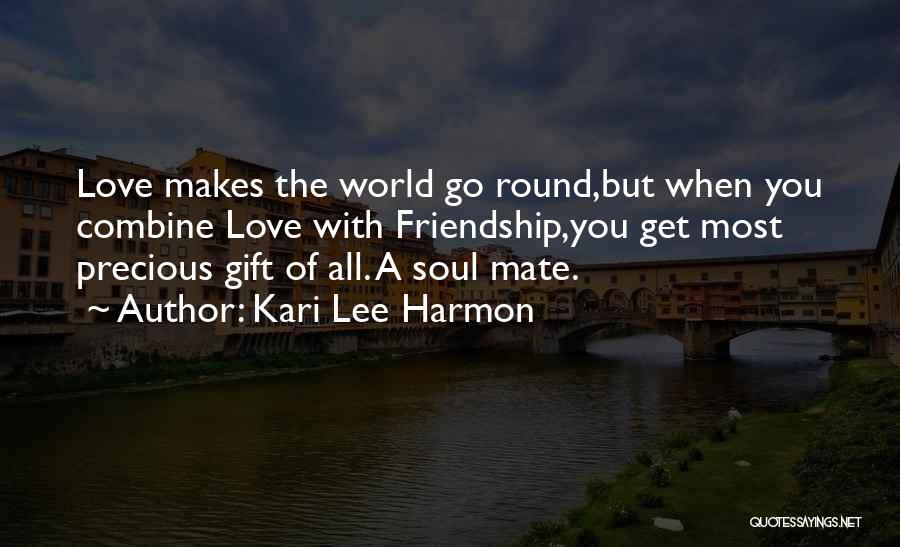 World Go Round Quotes By Kari Lee Harmon
