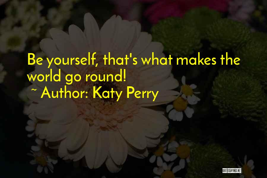 World Go Round Quotes By Katy Perry