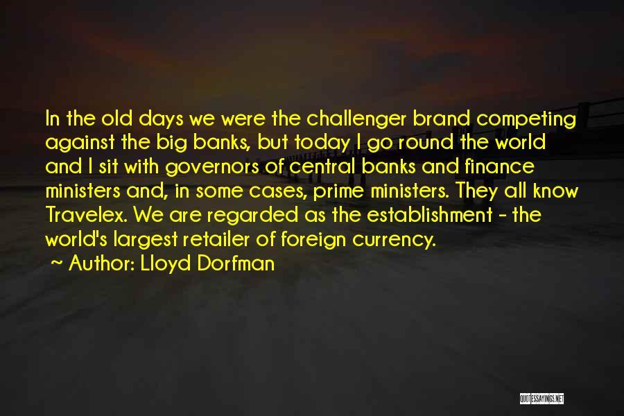 World Go Round Quotes By Lloyd Dorfman