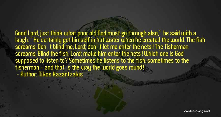 World Go Round Quotes By Nikos Kazantzakis