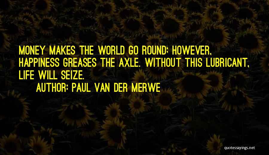 World Go Round Quotes By Paul Van Der Merwe