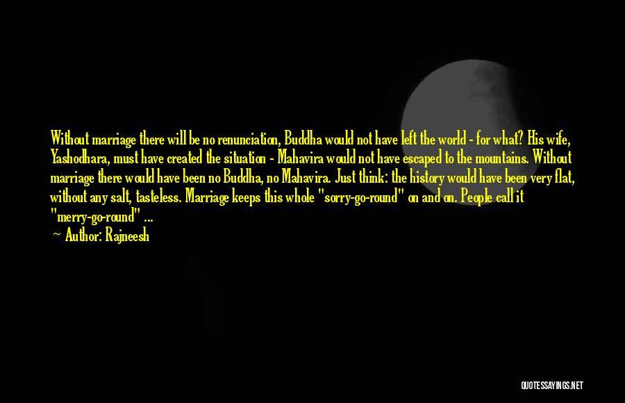 World Go Round Quotes By Rajneesh