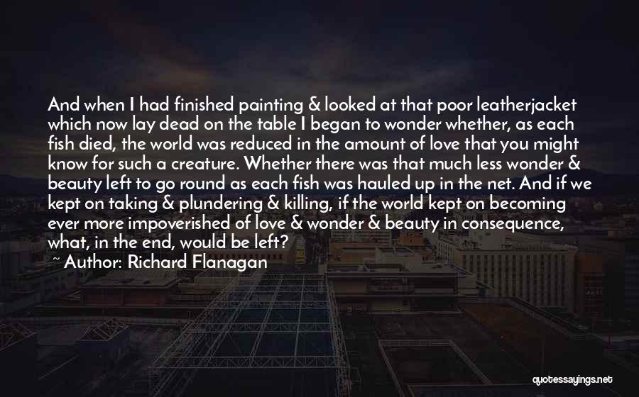 World Go Round Quotes By Richard Flanagan