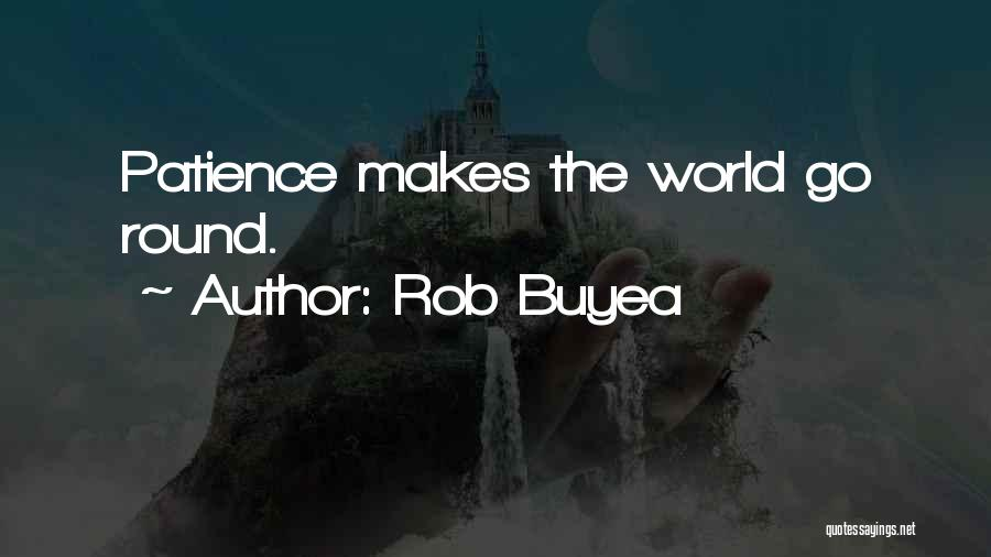 World Go Round Quotes By Rob Buyea