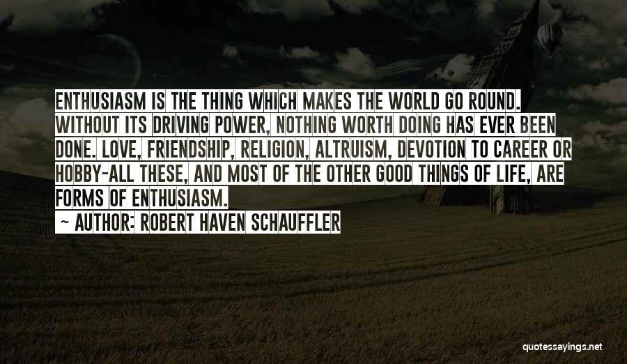 World Go Round Quotes By Robert Haven Schauffler