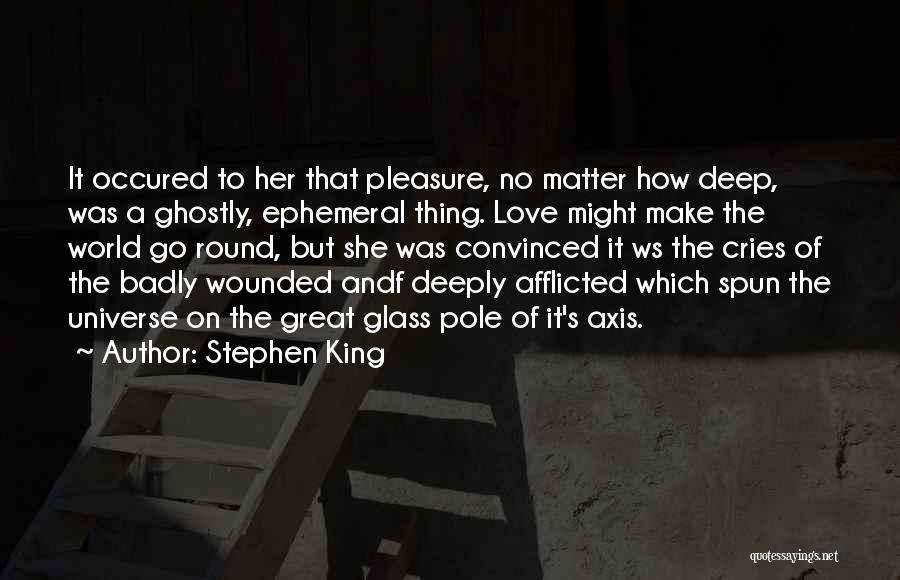 World Go Round Quotes By Stephen King