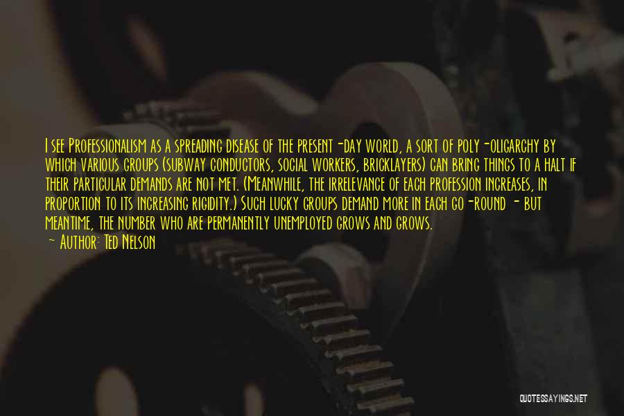 World Go Round Quotes By Ted Nelson