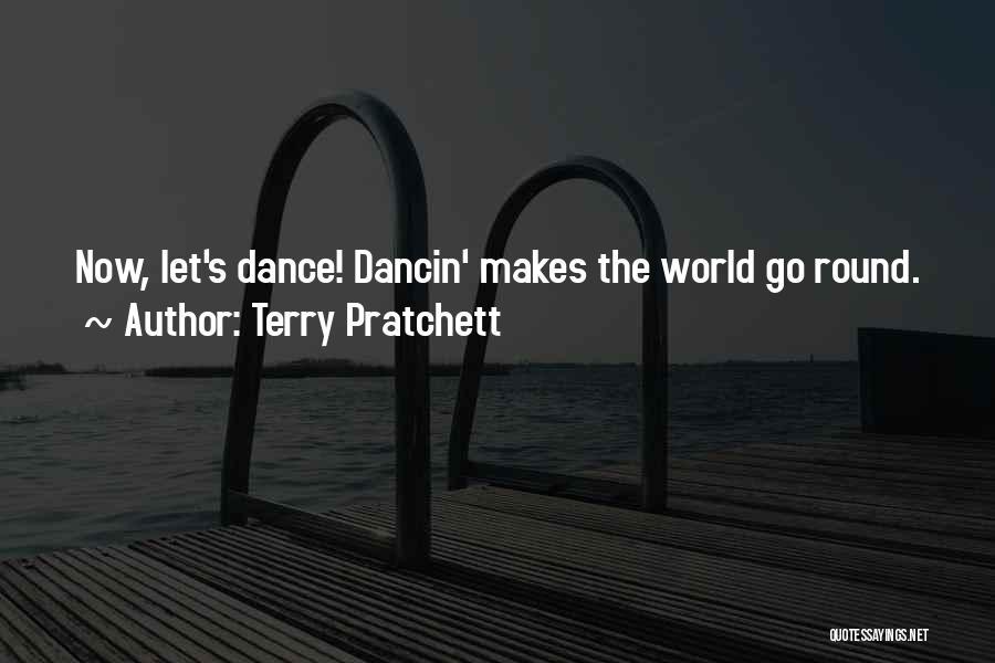 World Go Round Quotes By Terry Pratchett