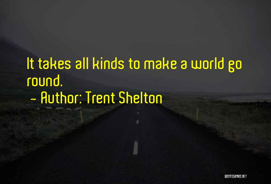 World Go Round Quotes By Trent Shelton