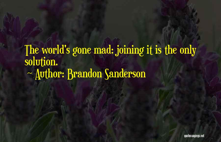 World Gone Mad Quotes By Brandon Sanderson