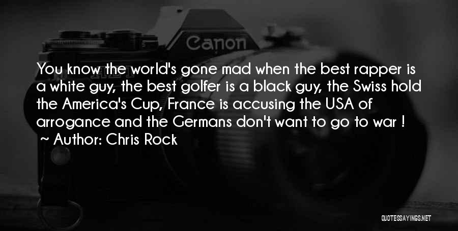 World Gone Mad Quotes By Chris Rock