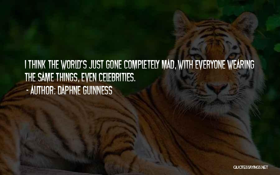 World Gone Mad Quotes By Daphne Guinness