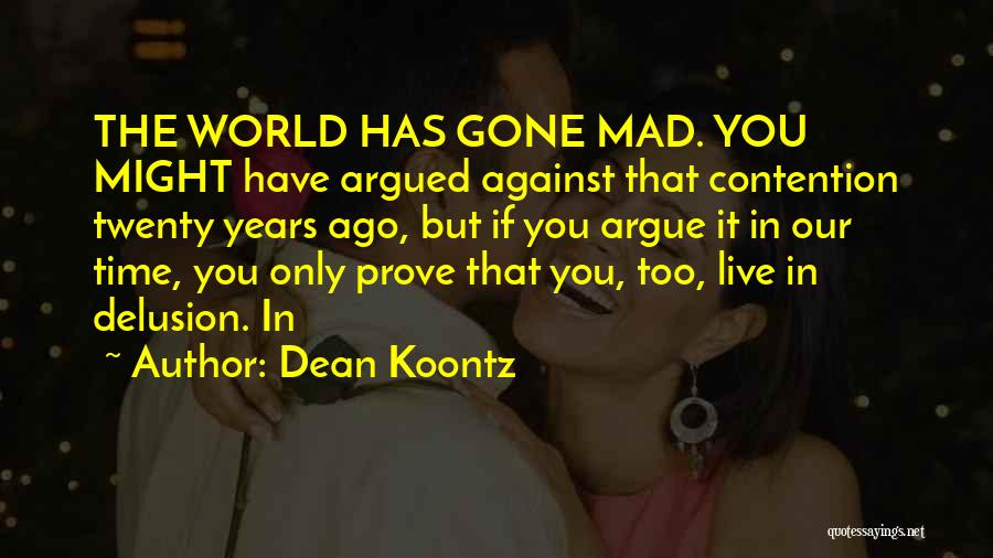 World Gone Mad Quotes By Dean Koontz