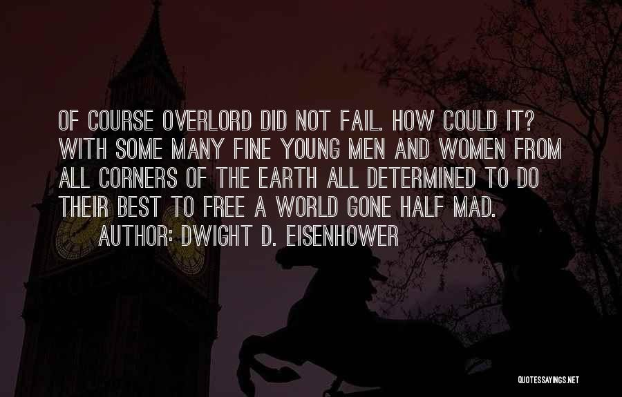 World Gone Mad Quotes By Dwight D. Eisenhower