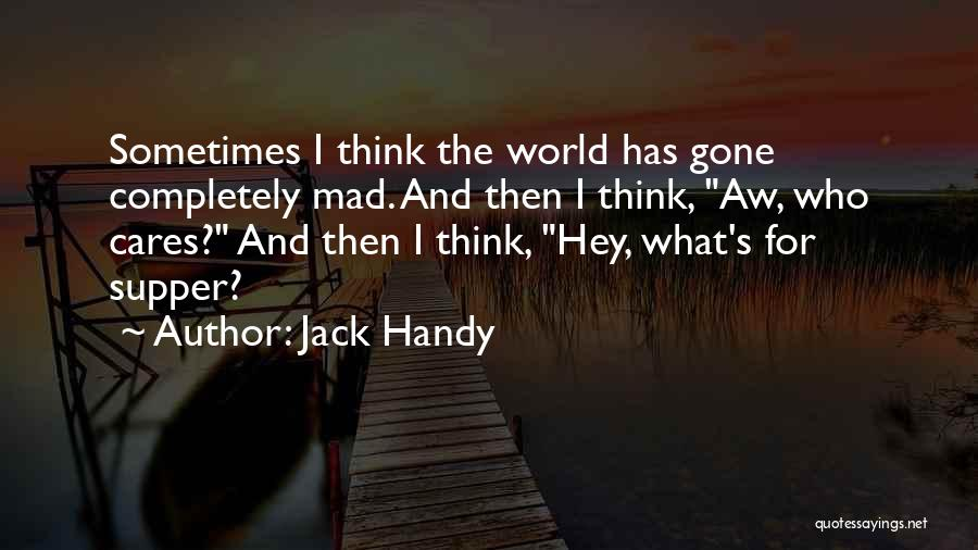 World Gone Mad Quotes By Jack Handy
