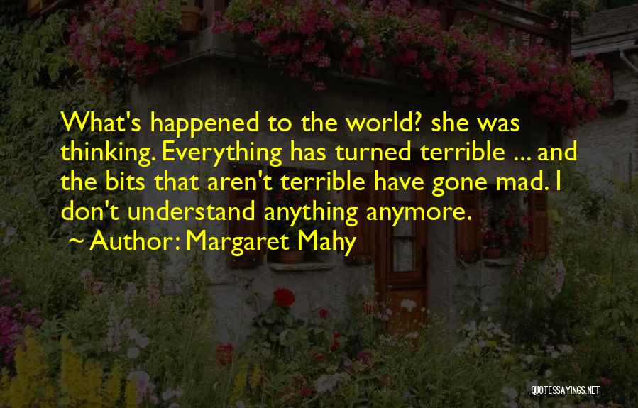 World Gone Mad Quotes By Margaret Mahy