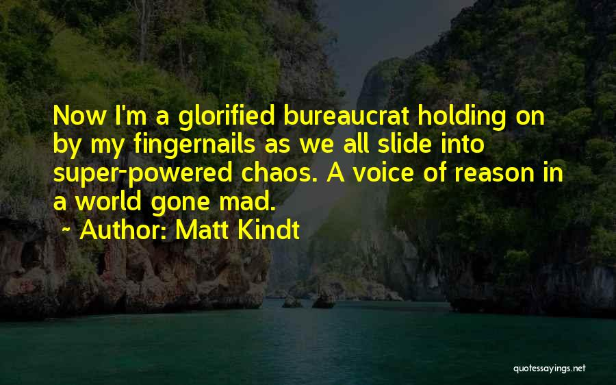 World Gone Mad Quotes By Matt Kindt