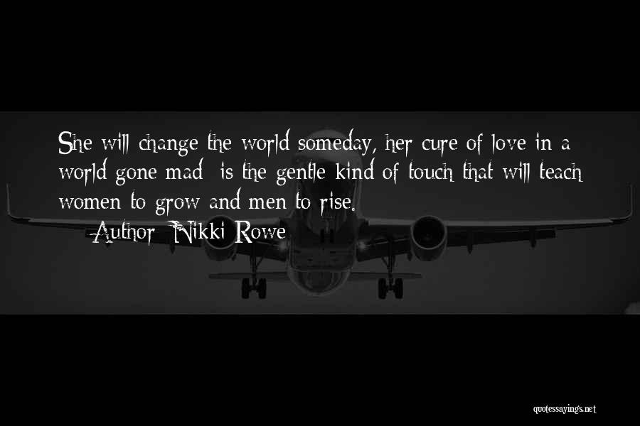 World Gone Mad Quotes By Nikki Rowe