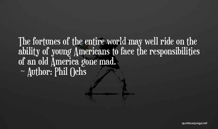 World Gone Mad Quotes By Phil Ochs