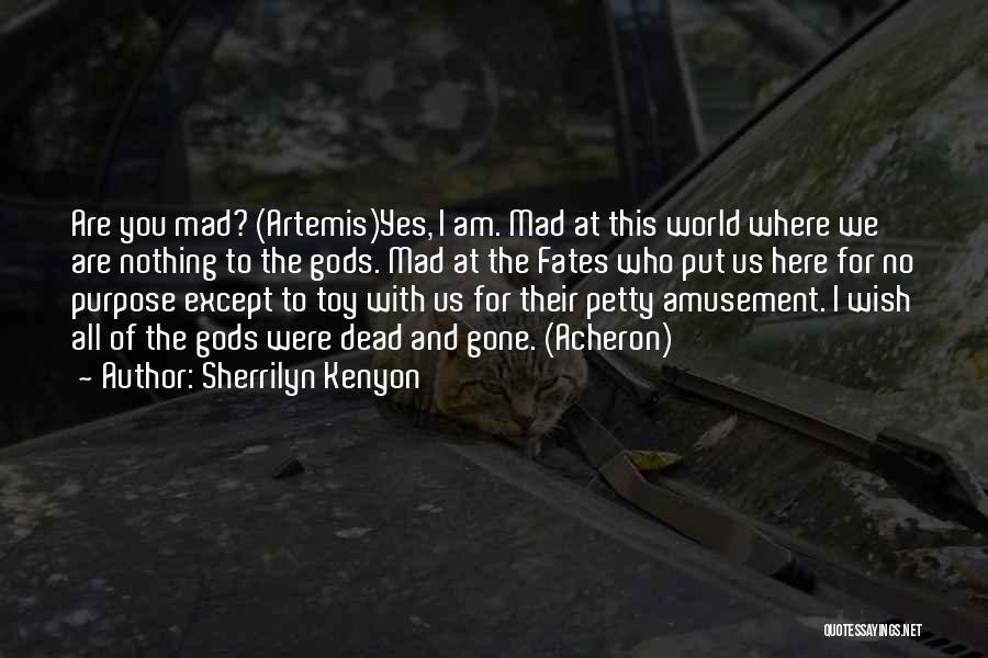 World Gone Mad Quotes By Sherrilyn Kenyon