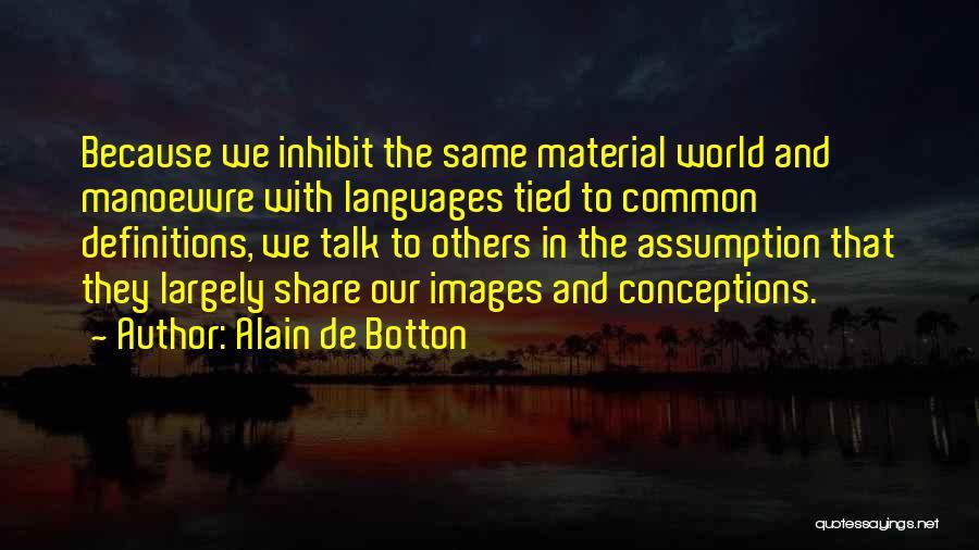 World Languages Quotes By Alain De Botton
