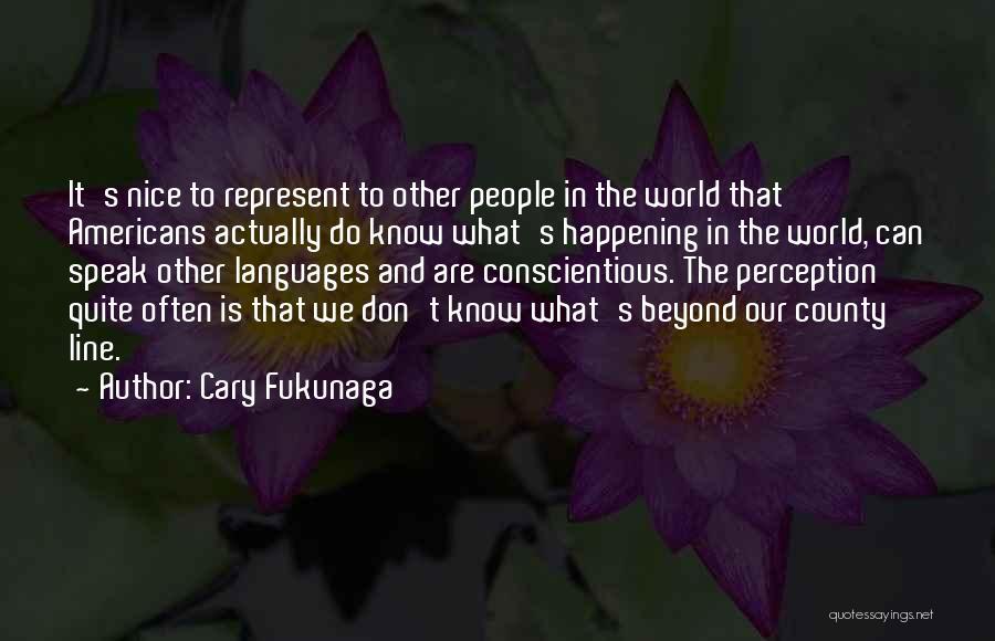 World Languages Quotes By Cary Fukunaga