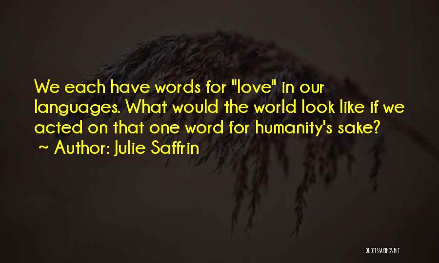 World Languages Quotes By Julie Saffrin