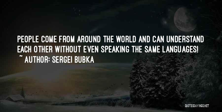 World Languages Quotes By Sergei Bubka