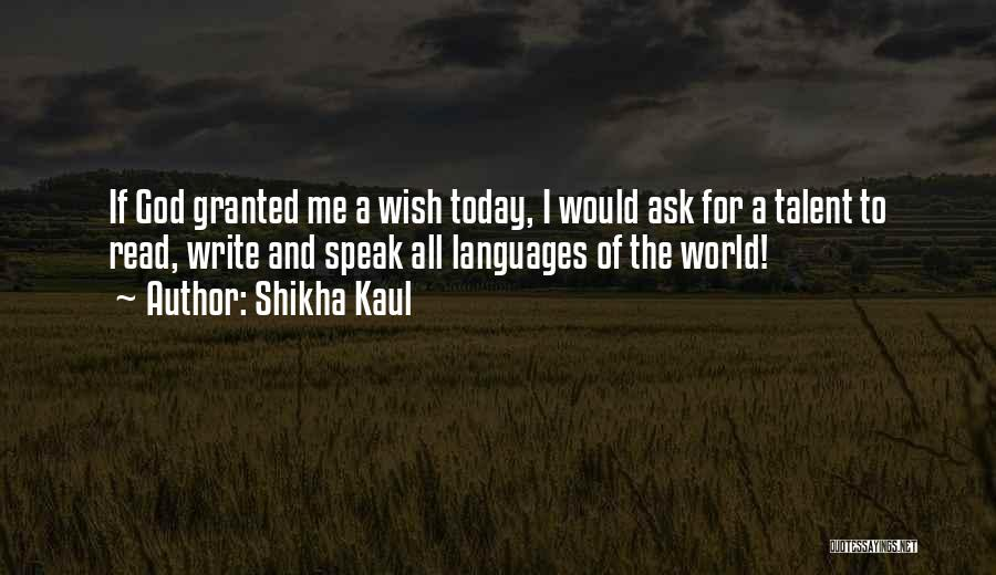 World Languages Quotes By Shikha Kaul