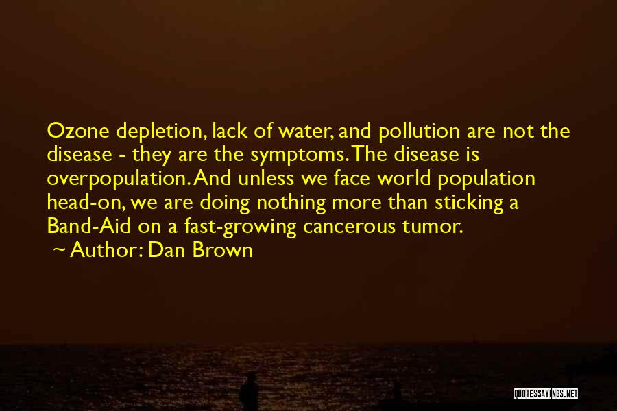 World Overpopulation Quotes By Dan Brown