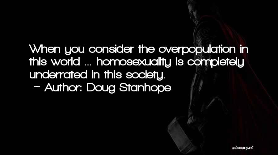 World Overpopulation Quotes By Doug Stanhope