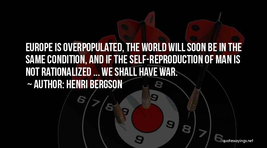 World Overpopulation Quotes By Henri Bergson