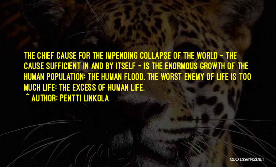 World Overpopulation Quotes By Pentti Linkola