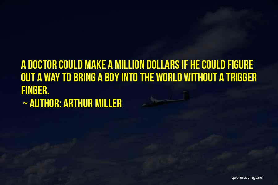 World Trigger Quotes By Arthur Miller