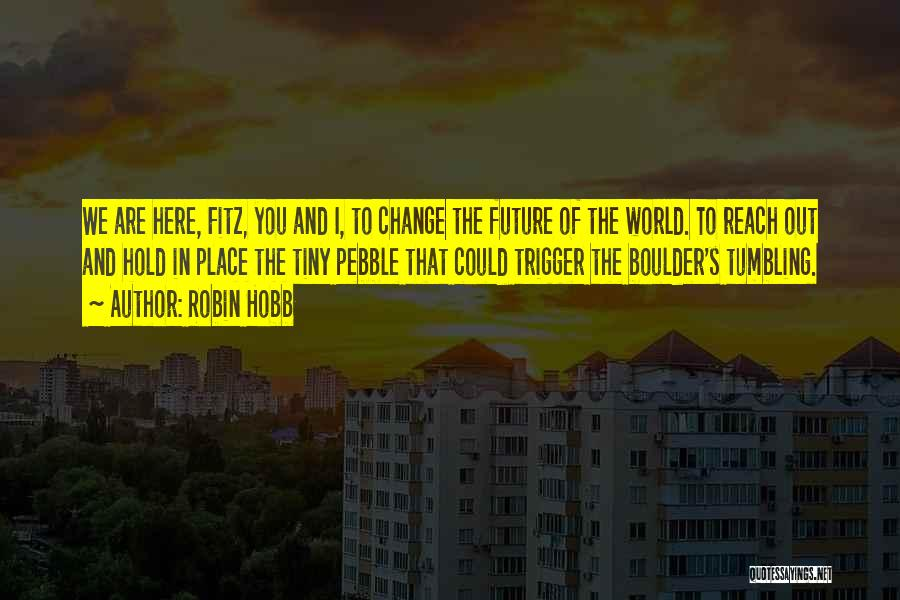 World Trigger Quotes By Robin Hobb