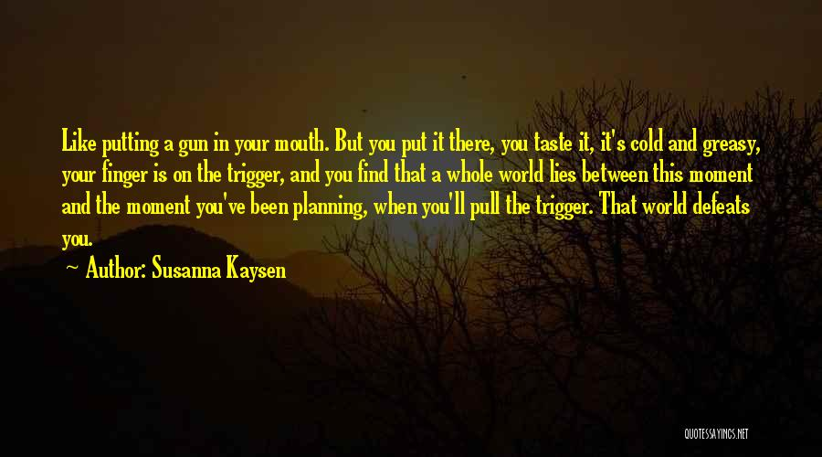 World Trigger Quotes By Susanna Kaysen