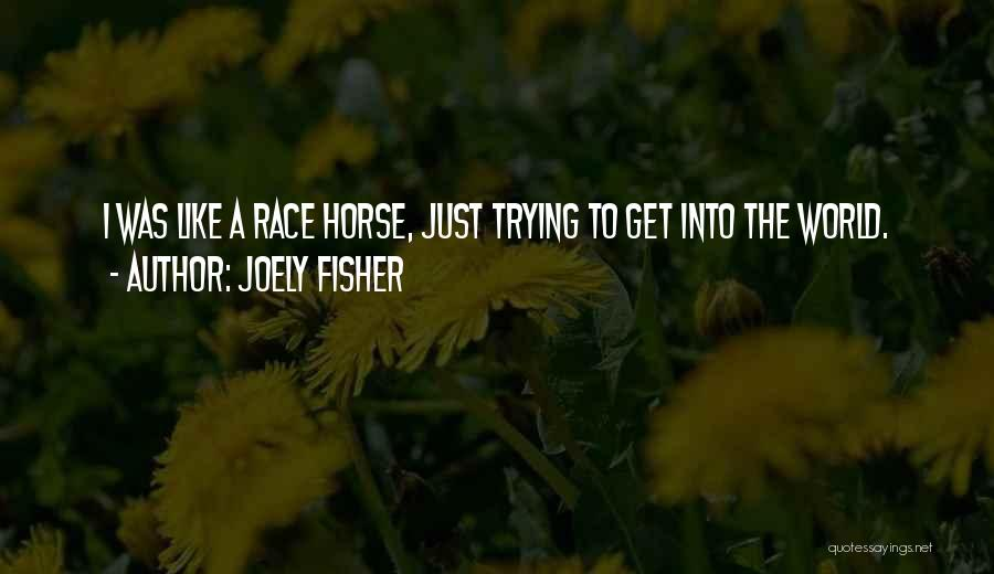 World's Best Horse Quotes By Joely Fisher