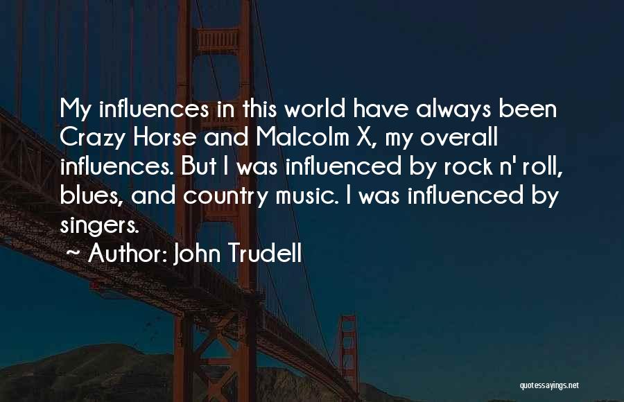 World's Best Horse Quotes By John Trudell