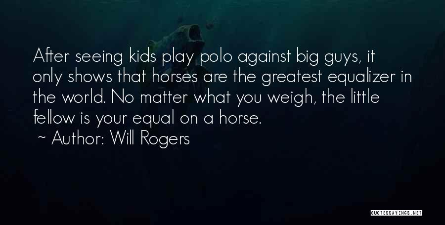 World's Best Horse Quotes By Will Rogers