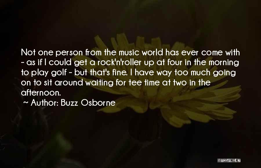World's Best Waiting Quotes By Buzz Osborne