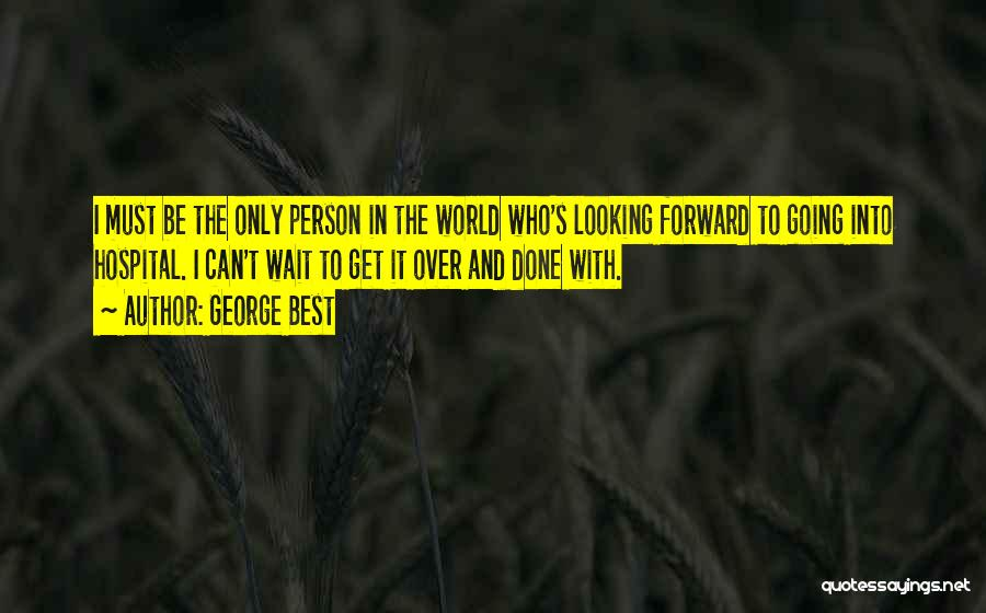 World's Best Waiting Quotes By George Best