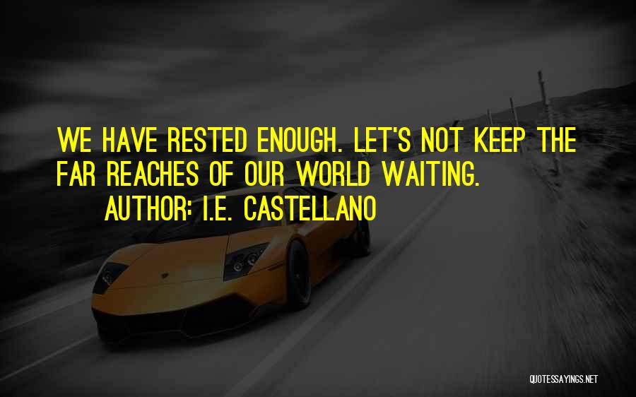 World's Best Waiting Quotes By I.E. Castellano