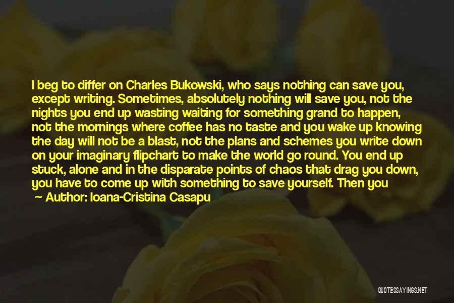 World's Best Waiting Quotes By Ioana-Cristina Casapu