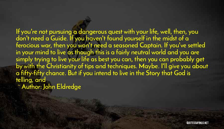 World's Best Waiting Quotes By John Eldredge