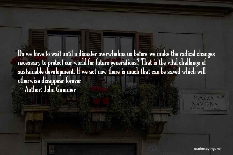 World's Best Waiting Quotes By John Gummer